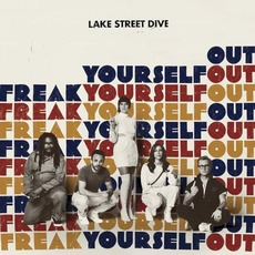 Freak Yourself Out mp3 Album by Lake Street Dive