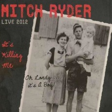 It's Killing Me: Live 2012 by Mitch Ryder