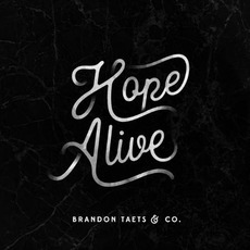 Hope Alive mp3 Album by Brandon Taets