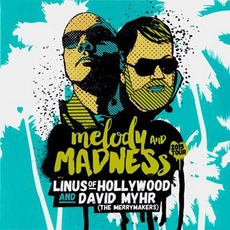 Melody And Madness by Linus Of Hollywood & David Myhr