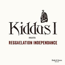 Kiddus I Meets Reggaelation Independance by Kiddus I & Reggaelation Independance