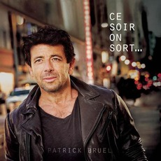 Ce Soir On Sort... mp3 Album by Patrick Bruel