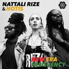 New Era Frequency by Nattali Rize & Notis
