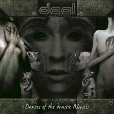 Dances Of The Drastic Navels mp3 Album by Daal