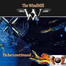 To Be Continued... by The Windmill