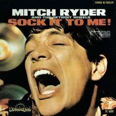 Sock It To Me (Re-Issue) by Mitch Ryder & The Detroit Wheels