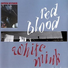 Red Blood & White Mink by Mitch Ryder