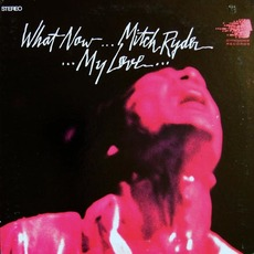 What Now... My Love... by Mitch Ryder