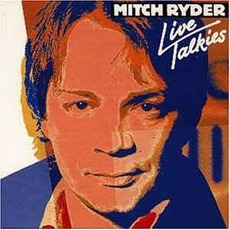 Live Talkies (Re-Issue) by Mitch Ryder
