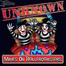 Genre: Unknown by Mimes On Rollercoasters
