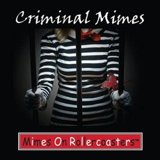 Criminal Mimes by Mimes On Rollercoasters
