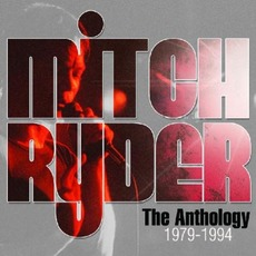 The Anthology 1979-1994 mp3 Artist Compilation by Mitch Ryder