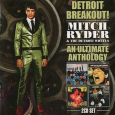 Detroit Breakout!: An Ultimate Anthology by Mitch Ryder & The Detroit Wheels