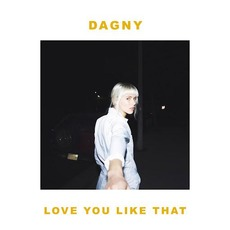 Love You Like That by Dagny