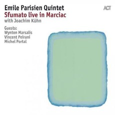 Sfumato Live in Marciac by Emile Parisien Quintet