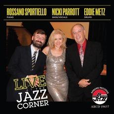 Live at the Jazz Corner by Rossano Sportiello, Nicki Parrott, Eddie Metz