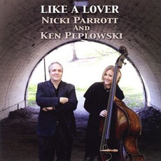 Like A Lover by Nicki Parrott And Ken Peplowski