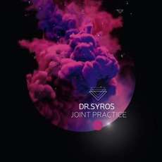 Joint Practice mp3 Album by Dr. Syros