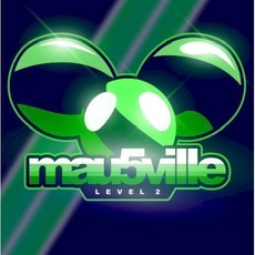 mau5ville: Level 2 mp3 Album by Deadmau5