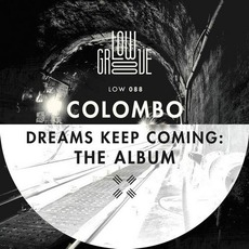 Dreams Keep Coming: The Album by Colombo