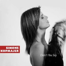 Didn't You Say by Simone Kopmajer