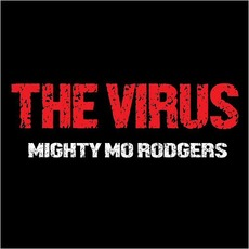 The Virus by Mighty Mo Rodgers