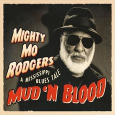 Mud 'n Blood - A Mississippi Blues Tale by Mighty Mo Rodgers