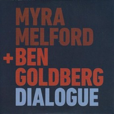 Dialogue mp3 Album by Myra Melford + Ben Goldberg