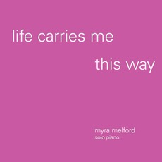 Life Carries Me This Way