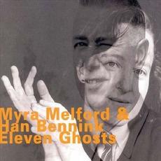 Eleven Ghosts by Myra Melford & Han Bennink