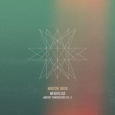 Weightless (Ambient Transmission, Vol. 2) by Marconi Union