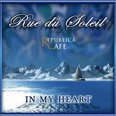 In My Heart mp3 Album by Rue Du Soleil