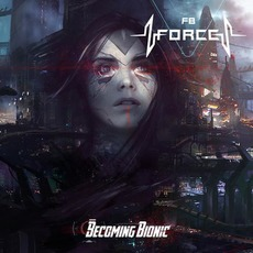 Becoming Bionic mp3 Album by FB Force