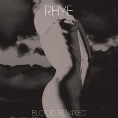 Blood Remixed by Rhye