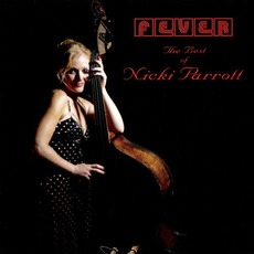 Fever - The Best Of Nicki Parrott mp3 Artist Compilation by Nicki Parrott