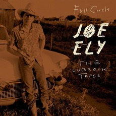 The Lubbock Tapes: Full Circle mp3 Artist Compilation by Joe Ely