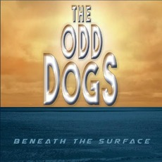 Beneath The Surface mp3 Album by The Odd Dogs