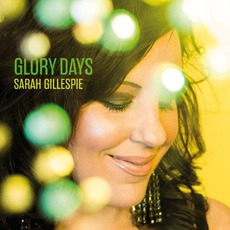 Glory Days mp3 Album by Sarah Gillespie