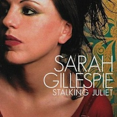 Stalking Juliet mp3 Album by Sarah Gillespie