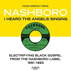 I Heard The Angels Singing: Electrifying Black Gospel From The Nashboro Label 1951-1983 mp3 Compilation by Various Artists
