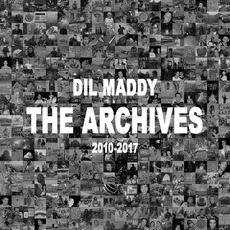 The Archives 2010-2017 by Dil Maddy