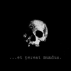 ...Et Pereat Mundus. by VII Batallón De La Muerte