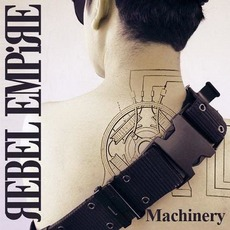 Machinery by Rebel Empire