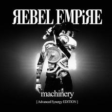 Machinery (Advanced Synergy Edition) by Rebel Empire