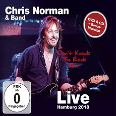 Don't Knock the Rock Tour: Live In Hamburg 2018 by Chris Norman & Band