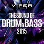 Viper Presents: The Sound Of Drum & Bass 2015
