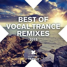 Best of Vocal Trance Remixes 2015 by Various Artists