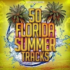 50 Florida Summer Tracks by Various Artists