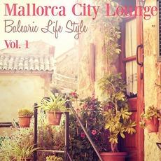 Mallorca City Lounge: Balearic Life Style, Vol. 1