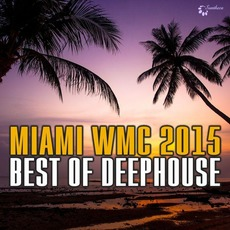 Miami WMC 2015: Best of Deephouse by Various Artists